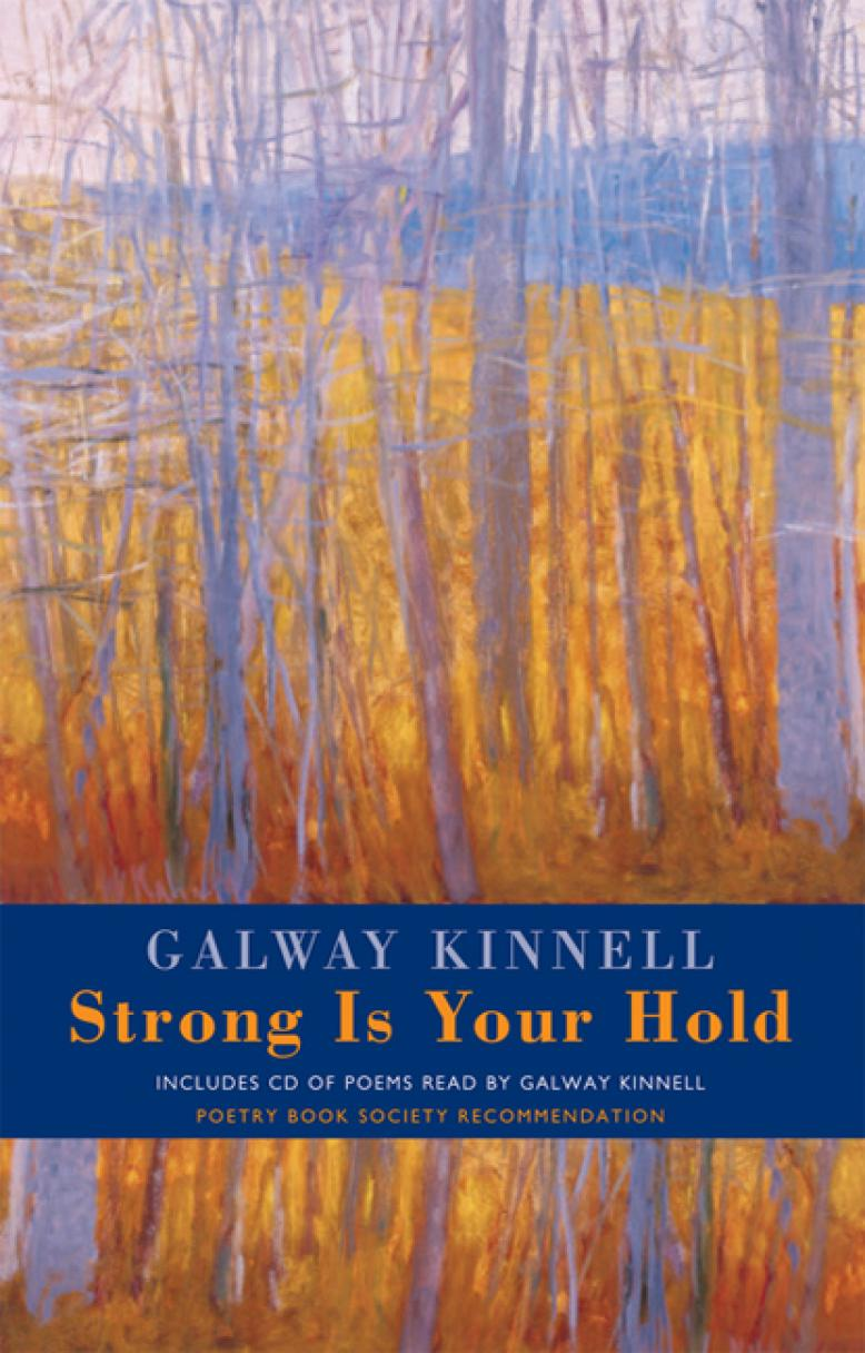 galway-kinnell-strong-is-your-hold