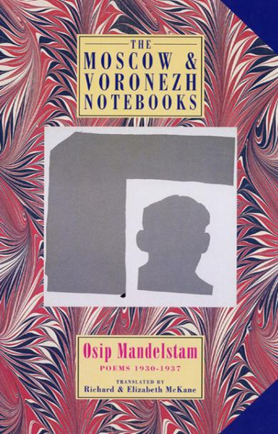 osip-mandelstam-moscow-and-voronezh-notebooks