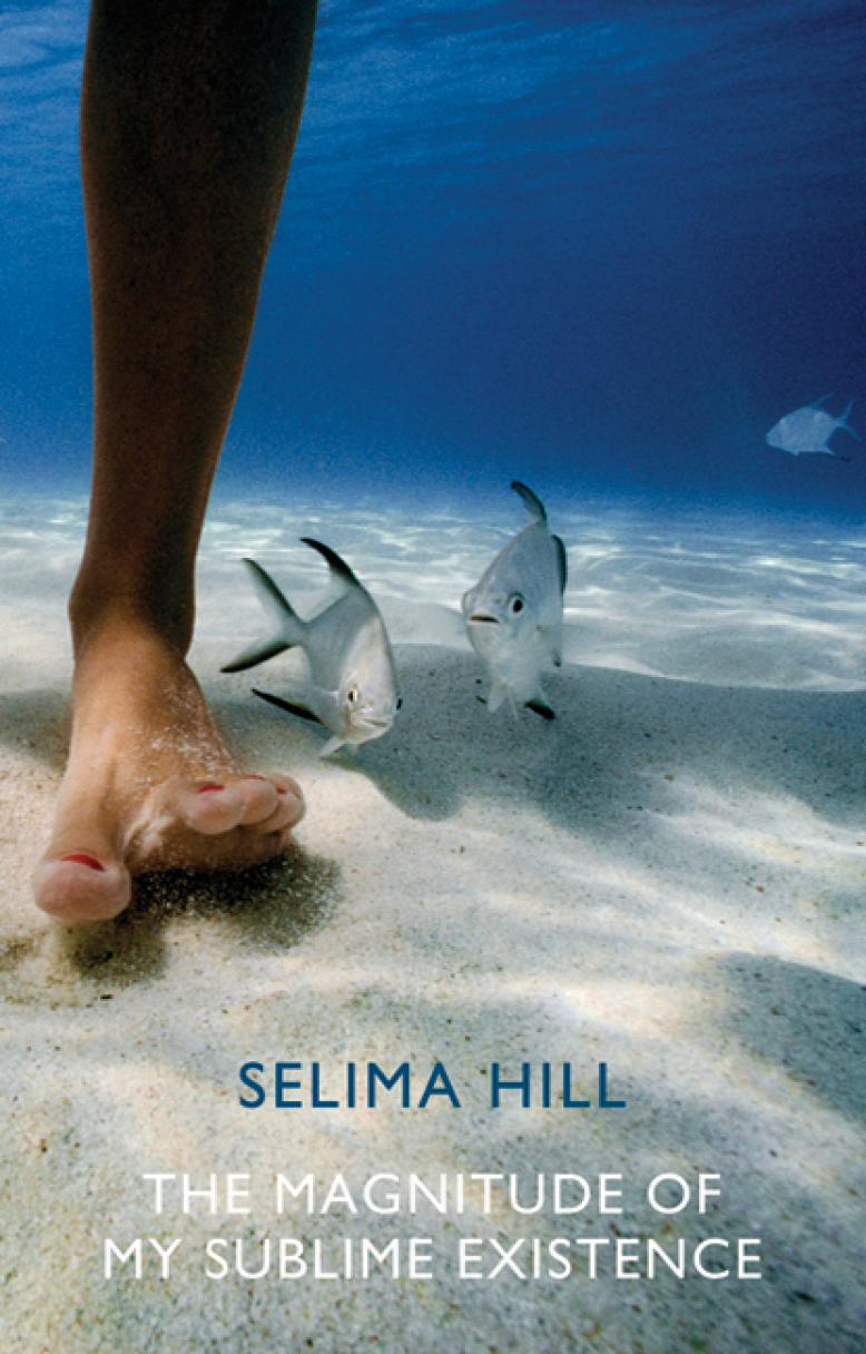 selima-hill-the-magnitude-of-my-sublime-existence