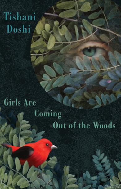 Tishani-Doshi-Girls-Are-Coming-Out-of-the-Woods