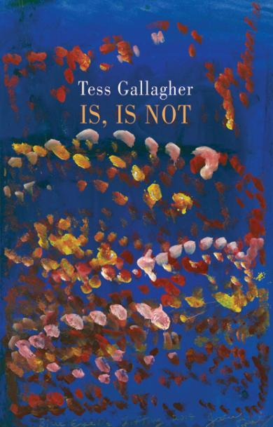 tess-gallagher-is-is-not