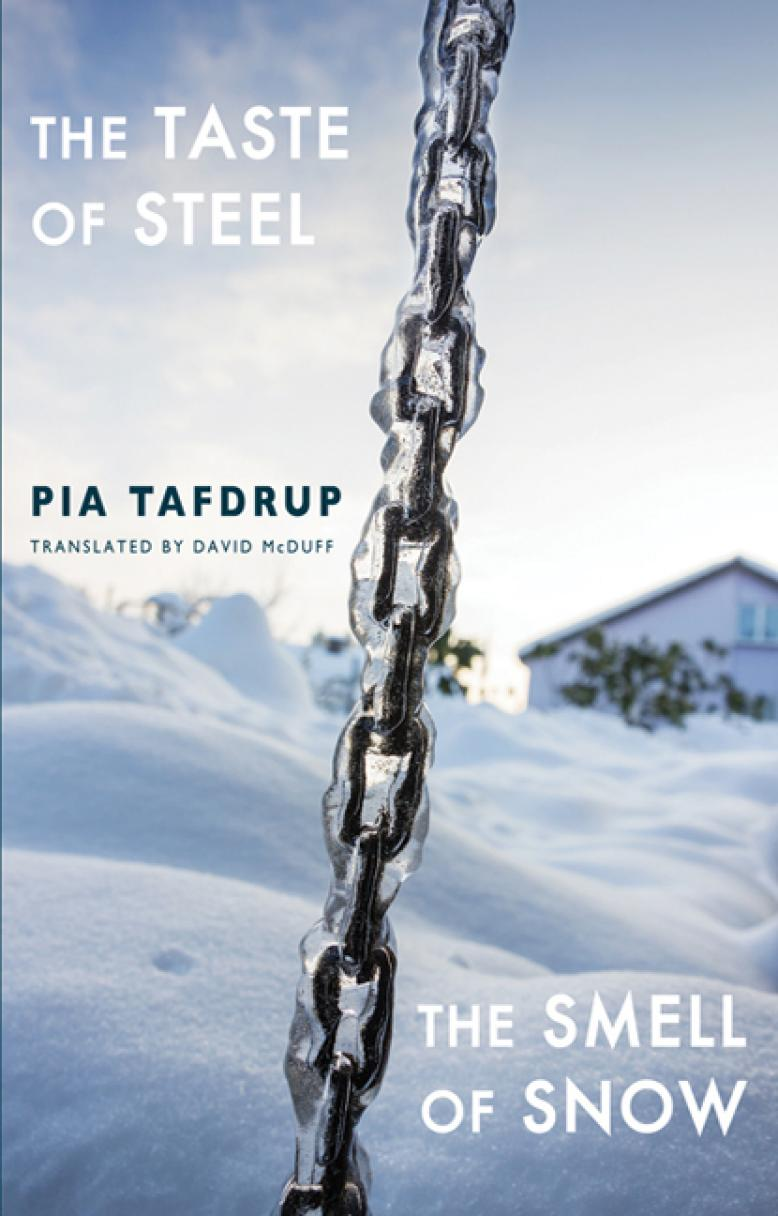 pia-tafdrup-the-taste-of-steel-the-smell-of-snow