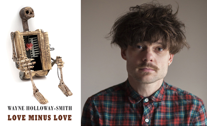 Wayne Holloway-Smith's Love Minus Love shortlisted for T. S. Eliot Prize